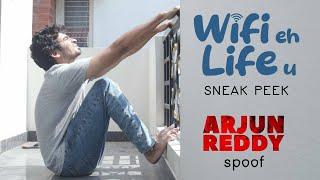 WIFI eh LIFE uu Short film Sneak peek (4k)   Arjun Reddy Spoof   CAPDT