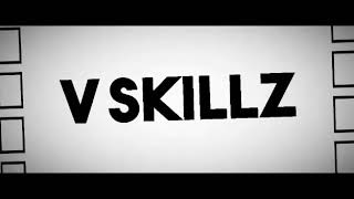 V SkillZ Intro Song!
