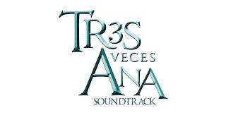 Tres Veces Ana - Soundtrack 1 (ORIGINAL) - Lazos de Sangre b...