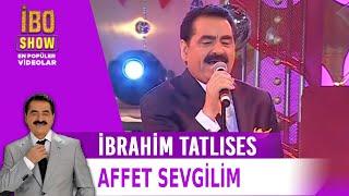 Affet Sevgilim - İbrahim Tatlıses - Canlı Performans