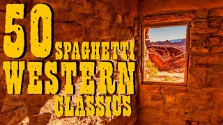 50 SPAGHETTI WESTERN Classics • Titles, Guitar Music, Ballads, Cavalcades, Chases (2 Hours Music)