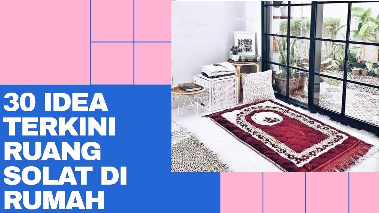 30 Idea Terkini Ruang Solat Di Rumah Youtube