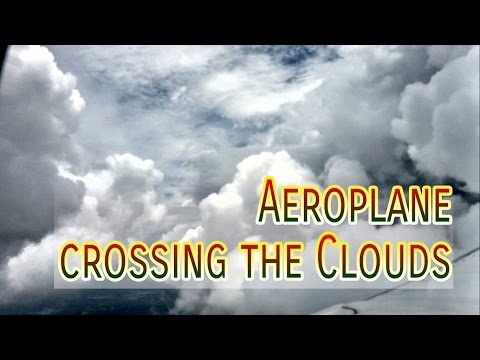 Amazing ! Lets see Aeroplane how to Crossing the Clouds