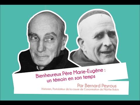 Bienheureux Pr Marie-Eugène : un témoin en son temps - Bernard Peyrous