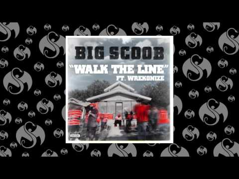 Big Scoob - Walk The Line (Feat. Wrekonize)