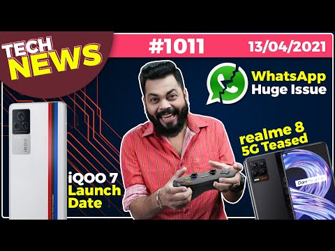 iQOO 7 India Launch Date, WhatsApp Huge Issue, realme 8 5G Teased, Galaxy M42 With SD750G-#TTN1011