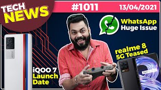 iQOO 7 India 출시 날짜, WhatsApp Huge Issue, realme 8 5G Teased, Galaxy M42 with SD750G- # TTN1011