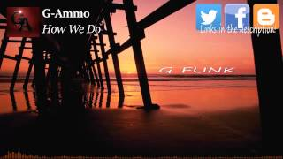 G-Ammo - How We Do (G-Funk Hip-Hop Instrumental)