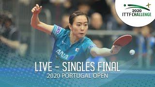 LIVE - Men's & Women's Singles Final | 2020 ITTF Portugal Open