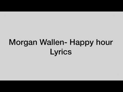 Morgan Wallen- Happy Hour (lyrics & Pictures)