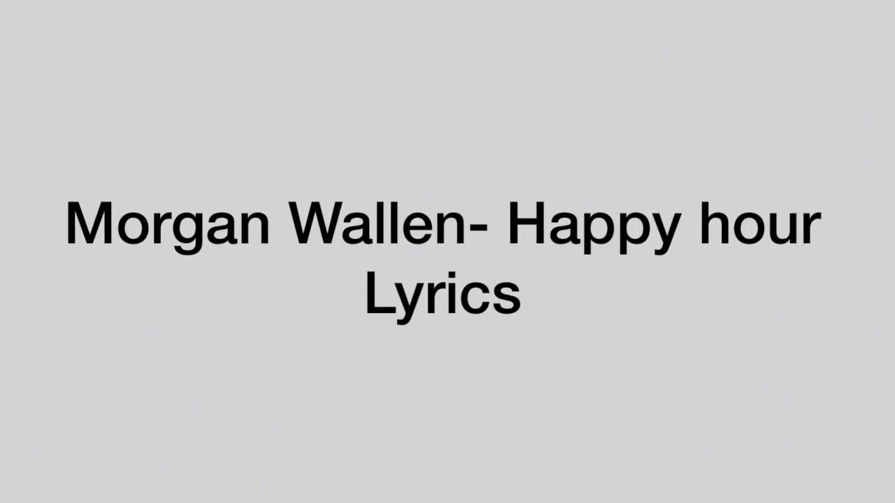 Happy hour lyrics morgan wallen