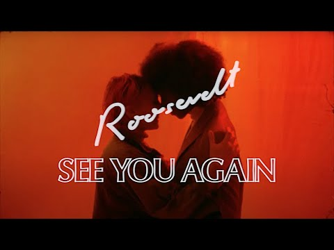 Смотреть клип Roosevelt - See You Again