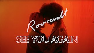 Roosevelt - See You Again (Official Video)