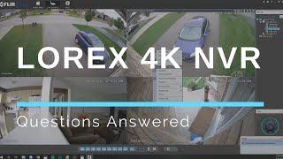 2018 Smart Lorex 4K Security System - Questions Answered