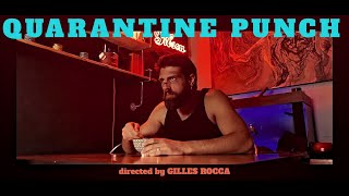 QUARANTINE PUNCH directed by Gilles Rocca