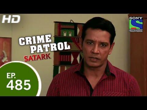 Crime Patrol - क्राइम पेट्रोल सतर्क - Episode 485 - 21st March 2015