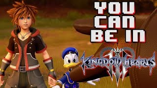 YOU CAN BE IN KINGDOM HEARTS 3!!!