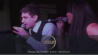 "American Midnight - ""Problem/Thrift Shop (Mashup)"""