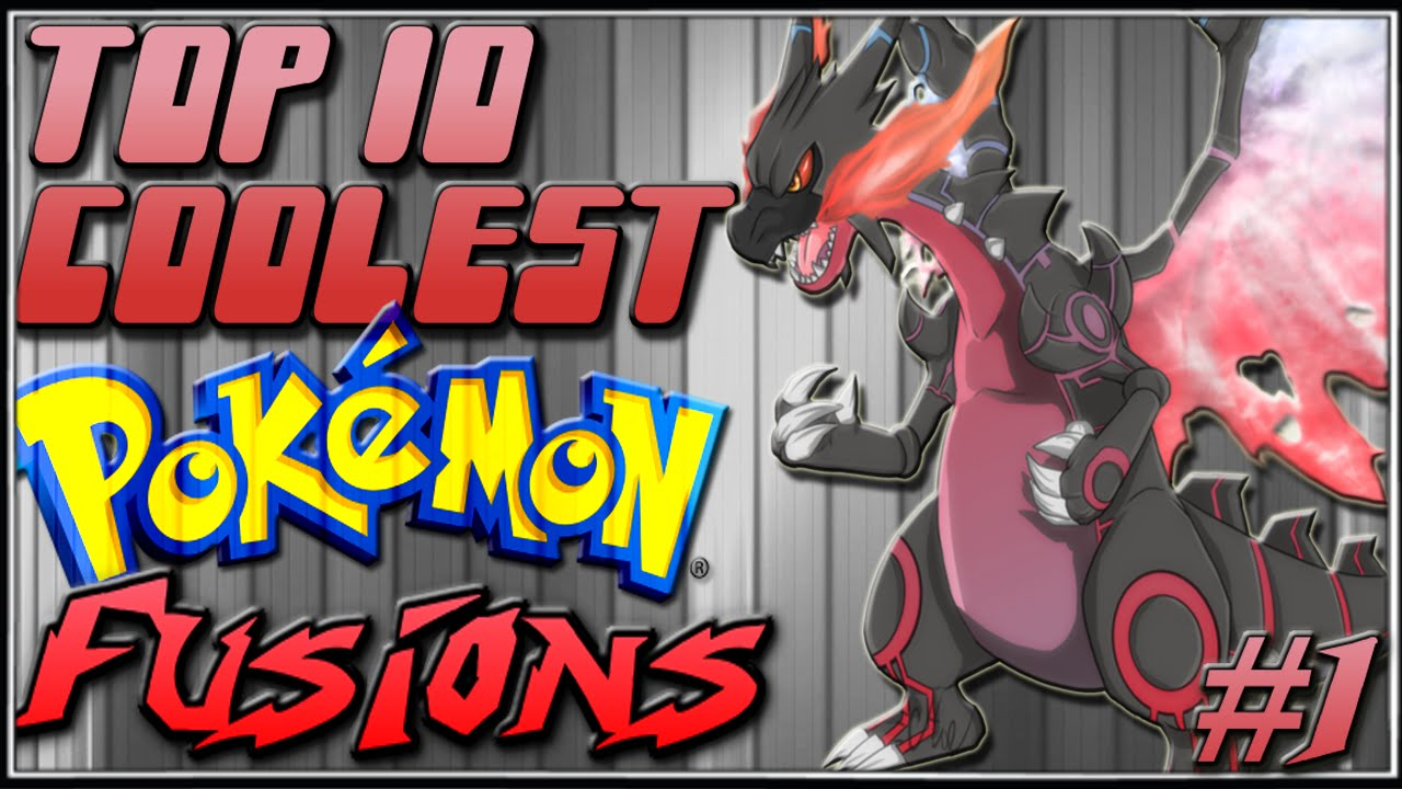 Top 10 Coolest Pokémon Fusions [Ep.1]