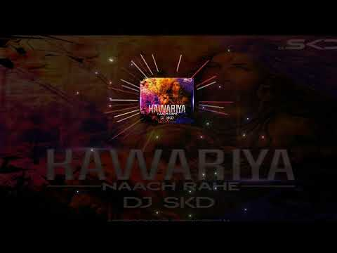 KAWARIYA NACH RAHE(RE-MIX)- DJ SKD