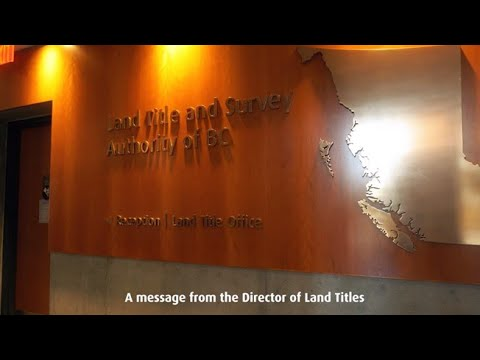 A message from LTSA's Director of Land Titles.