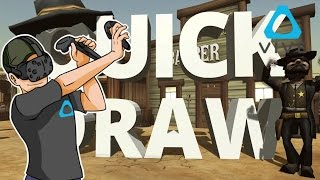 EL VAQUERO MAS NARIZON DEL OESTE | QUICK DRAW VR | HTC VIVE GAMEPLAY