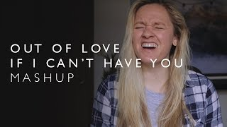 If I Can't Have You / Out of Love | Shawn Mendes / Alessia Cara (mashup)