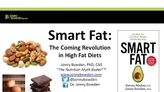 Smart Fats: The Coming Revolution in Diet presented by Dr. Jonny Bowden - 1/13/2016