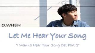 O WHEN Let Me Hear Your Song I Wanna Hear Your Song Ost Part2