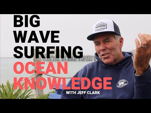 """""""The Importance Of Ocean Knowledge"""" By Jeff Clark, Legendary Big Wave Surfer And Mavericks Pioneer."""