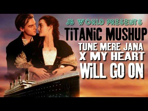 titanic-mushup-/tune-mere-jana-x-my-heart-will-go-on.remix-dj-jb