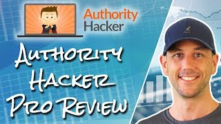 Authority Hacker Pro Review - Get Insider Information & A Behind The Scenes Look At Authority Hacker