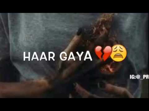 Haar Gaya Dil Tujhpe Haar Gaya [HD]Song Lyrics || Whatsapp Status || Bye AA Music