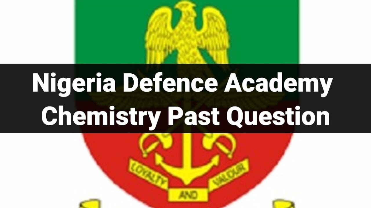 Download Nigeria Defence Academy Chemistry Past Question