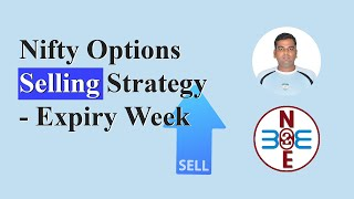 Nifty Options Selling Strategy - Expiry Week