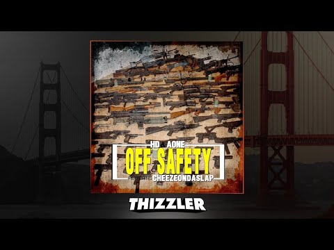 HD & AOne ft. CheezeOnDaSlap - Off Safety (Prod. CheezeOnDaSlap) [Thizzler.com Exclusive]