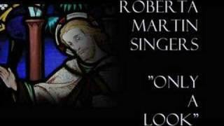 """Only A Look""- Roberta Martin Singers"
