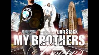 Yung Stack ft. Stack Bundles - Brotherly Love - 11 - My Brothers Keeper (Prod. North P)