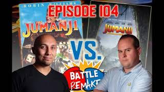 Battle Remake Podcast - Episode 104 - Jumanji 1995 vs Jumanji 2017