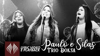 Trio Doksa   Paulo e Silas [Lyric vídeo e PlayBack]