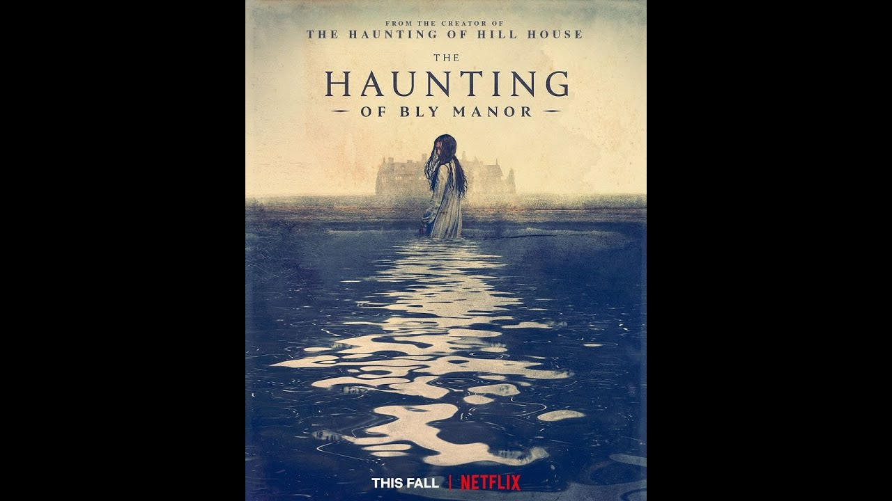 Netflix S Haunting Of Bly Manor Poster Images Has Dropped Youtube