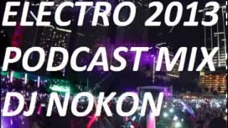 Electro Podcast Mix 2013 - DJ Nokon