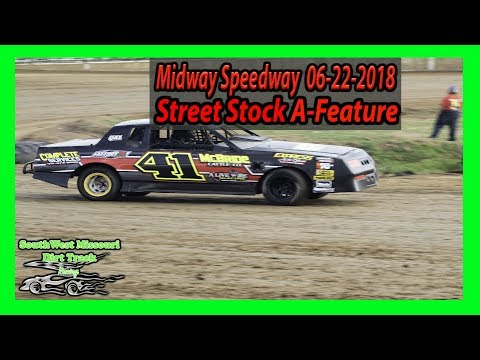Street Stock A-Feature - Midway Speedway  06-22-2018