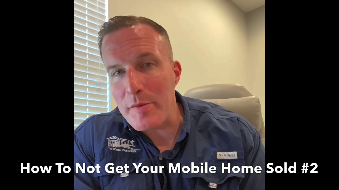 How To NOT Get Your Mobile Home Sold Episode 2