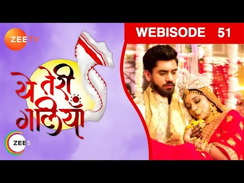 Yeh Teri Galliyan - Episode 51 - Oct 4, 2018 - Webisode | Zee Tv | Hindi TV Show