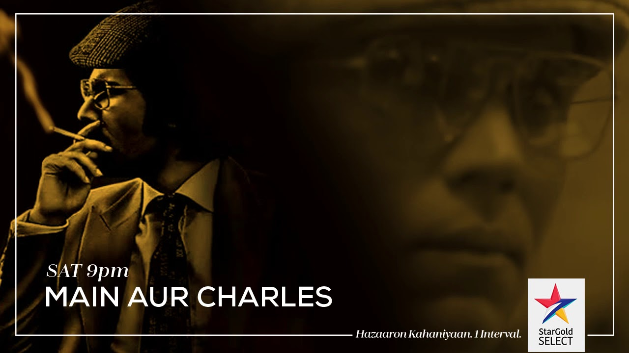 Star Gold Select: Premiering 'Main Aur Charles' on 7th Oct, Sat at 9 PM  with #SirfEkInterval