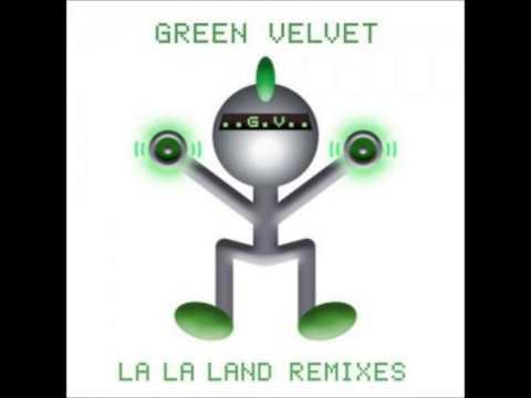 Green Velvet - La La Land (Loquace Re-Edit)