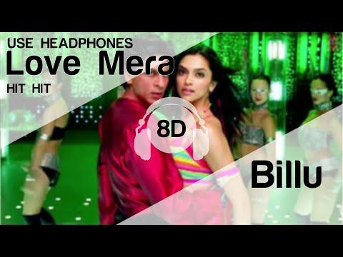 love-mera-hit-hit-8d-audio-song---billu-(high-quality)🎧