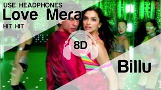 Love Mera Hit Hit 8D Audio Song - Billu (HIGH QUALITY)🎧