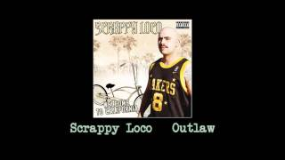 Scrappy Loco Outlaw Feat. Mr. Capone-E